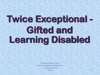 twice exceptional -  gifted and  learning disabled