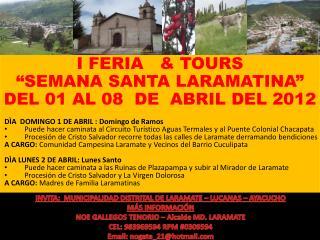 TOURS  SEMANA SANTA LARAMATINA  DEL 1   8  DE  ABRIL D A  LUNES 2 DE ABRIL: Domingo de Ramos D A  DOMINGO 1 DE ABRIL : D