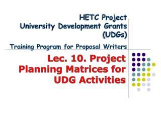 HETC Project  University Development Grants UDGs Training Program for Proposal Writers