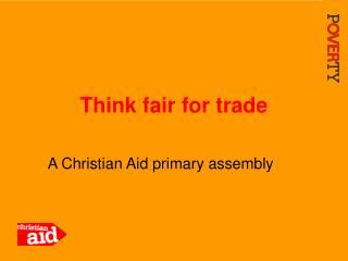 Think fair for trade