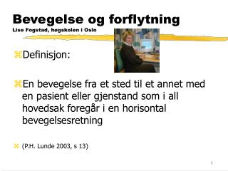 Bevegelse og forflytning Lise Fogstad, h gskolen i Oslo
