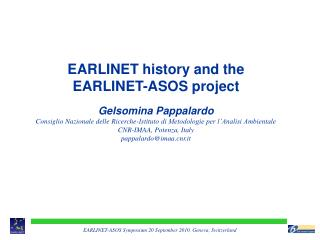 EARLINET history and the  EARLINET-ASOS project   Gelsomina Pappalardo Consiglio Nazionale delle Ricerche-Istituto di Me