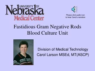 Fastidious Gram Negative Rods Blood Culture Unit