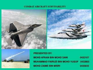 COMBAT AIRCRAFT SURVIVABILITY