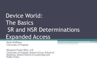 Device World: The Basics  SR and NSR Determinations Expanded Access