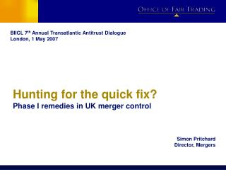 Hunting for the quick fix  Phase I remedies in UK merger control