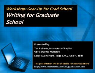 Workshop: Gear-Up for Grad School Writing for Graduate School