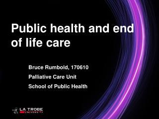 Bruce Rumbold, 170610 Palliative Care Unit School of Public Health