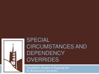 Special Circumstances and Dependency Overrides