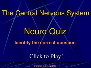 The Central Nervous System: Quiz Game