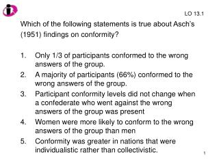 Which of the following statements is true about Asch s  1951 findings on conformity   Only 1