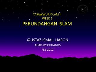 TASAWWUR ISLAM II WEEK 1 PERUNDANGAN ISLAM