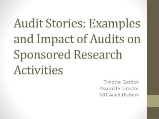 Audit Stories: Examples and Impact of Audits on Sponsored Research Activities