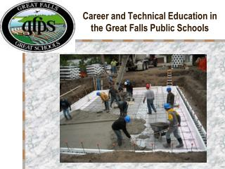 Career and Technical Education in the Great Falls Public Schools