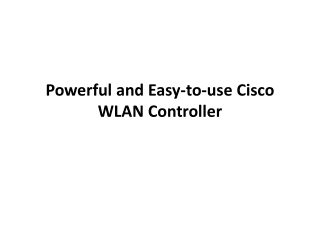 Is Cisco WLAN Controller best?