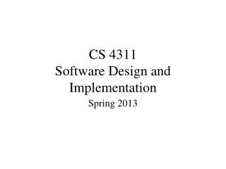 CS 4311 Software Design and Implementation