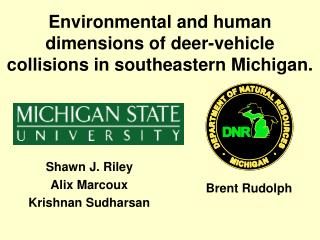 Environmental and human dimensions of deer-vehicle collisions in southeastern Michigan.