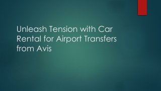 Unleash Tension with Car Rental for Airport Transfers from A