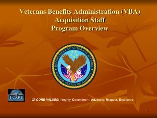 Veterans Benefits Administration VBA Acquisition Staff  Program Overview
