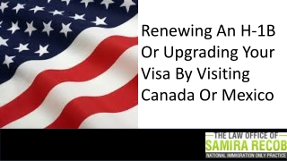 Renewing an H-1B or upgrading your visa by visiting Canada