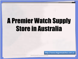 A Premier Watch Supply Store in Australia