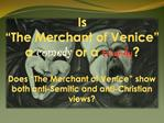 Is   The Merchant of Venice  a comedy or a tragedy