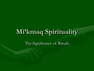 Mi kmaq Spirituality