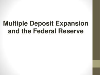 Multiple Deposit Expansion and the Federal Reserve