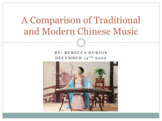A Comparison of Traditional and Modern Chinese Music