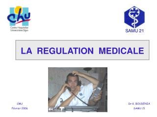 LA  REGULATION  MEDICALE
