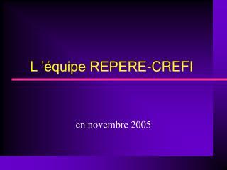 L   quipe REPERE-CREFI