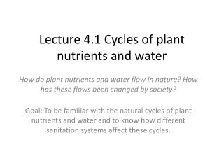 Lecture 4.1 Cycles of plant nutrients and water