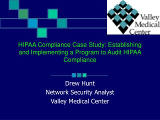 HIPAA Compliance Case Study: Establishing and Implementing a Program to Audit HIPAA Compliance