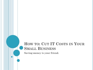 How to: Cut IT costs in your small business