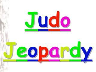 Judo Jeopardy by Justin Hunter