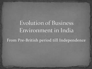 Evolution of Business Environment in India