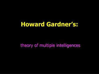 Howard Gardner s:
