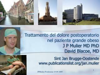 Trattamento del dolore postoperatorio nel paziente grande obeso J P Mulier MD PhD David Blacoe, MD