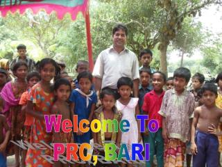 Welcome To PRC, BARI