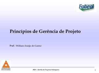 Princ pios de Ger ncia de Projeto   Prof.: William Ara jo do Carmo