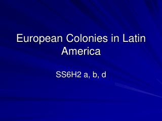European Colonies in Latin America