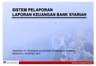 SISTEM PELAPORAN  LAPORAN KEUANGAN BANK SYARIAH