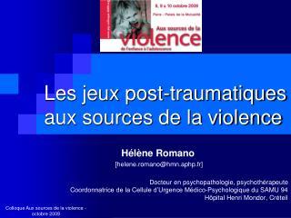 Les jeux post-traumatiques aux sources de la violence
