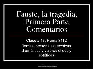 Fausto, la tragedia, Primera Parte Comentarios