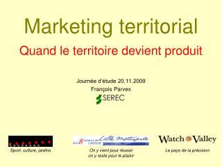 Marketing territorial Quand le territoire devient produit
