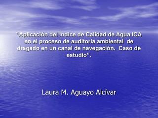 Aplicaci n del  ndice de Calidad de Agua ICA en el proceso de auditoria ambiental  de dragado en un canal de navegaci n