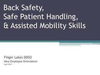 Back Safety, Safe Patient Handling,  Assisted Mobility Skills
