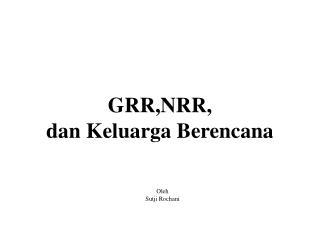 GRR,NRR,  dan Keluarga Berencana
