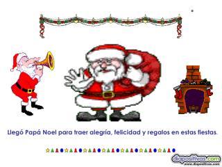 Lleg  Pap  Noel para traer alegr a, felicidad y regalos en estas fiestas.