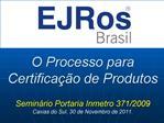 O Processo para Certifica  o de Produtos  Semin rio Portaria Inmetro 371